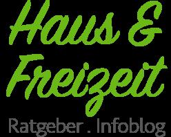 Haus & Freizeit – Ratgeber und Infoblog